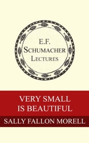 Very Small is Beautiful ebook by Sally Fallon Morell,Hildegarde Hannum