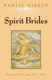 Spirit Brides ebook by Kahlil Gibran,Juan R. I. Cole