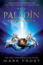 The Paladin Prophecy - Book 1 ebook by Mark Frost