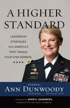 A Higher Standard ebook by Ann Dunwoody,Sheryl Sandberg