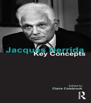 Jacques Derrida - Key Concepts ebook by Claire Colebrook