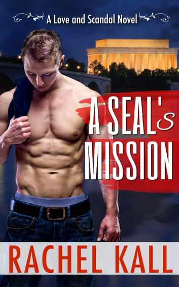 A SEAL's Mission ebook by Rachel Kall