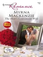 The Heir's Convenient Wife ebook by Myrna Mackenzie