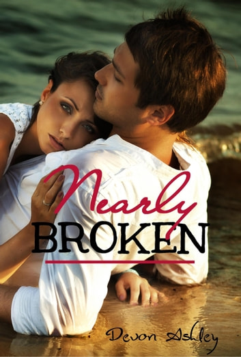 Nearly Broken (Nearly #1) ebook by Devon Ashley