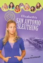 Elizabeth's San Antonio Sleuthing ebook by Renae Brumbaugh