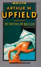 The Widows of Broome ebook by Arthur W. Upfield