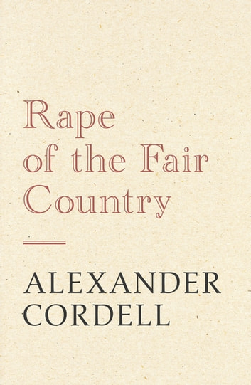 Rape of the Fair Country - The Mortymer Trilogy Book One ebook by Alexander Cordell