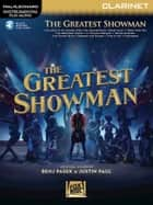 The Greatest Showman Songbook - Instrumental Play-Along Series for Clarinet eBook by Benj Pasek, Justin Paul
