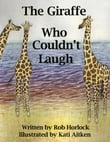 The Giraffe Who Couldn't Laugh