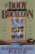The Body in the Bouillon - A Mystery ebook by Katherine Hall Page