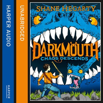 Chaos Descends (Darkmouth, Book 3) audiobook by Shane Hegarty