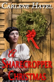 A Sharecropper Christmas ebook by Carlene Havel