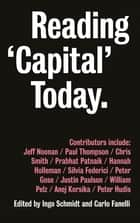 Reading 'Capital' Today - Marx after 150 Years ebook by Carlo Fanelli, Ingo Schmidt
