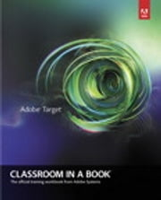 Adobe Target Classroom in a Book ebook by Brian Hawkins,Lily Chiu-Watson