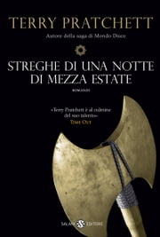 Streghe di una notte di mezza estate - La saga di Mondo Disco ebook by Terry Pratchett