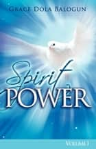 Spirit Power Volume I ebook by None Grace Dola Balogun None, None Lisa Hainline None
