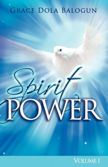 Spirit Power Volume I ebook by None Grace Dola Balogun None,None Lisa Hainline None