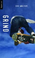 Grind ebook by Eric Walters