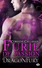 Furie de passion - Dragonfury, T5 ebook by Coreene Callahan