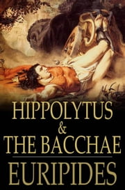 Hippolytus & The Bacchae ebook by Euripides, Gilbert Murray