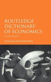 Routledge Dictionary of Economics ebook by Rutherford, Donald
