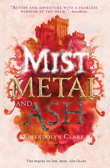 Mist, Metal, and Ash ebook by Gwendolyn Clare