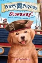 Puppy Pirates #1: Stowaway! ebook by Erin Soderberg