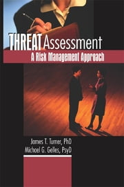 Threat Assessment - A Risk Management Approach ebook by James T Turner,Michael Gelles