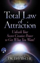 Total Law of Attraction ebook by Dr. David Che