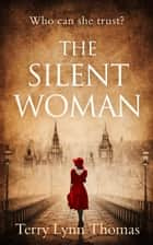 The Silent Woman (Cat Carlisle, Book 1) ebook by Terry Lynn Thomas