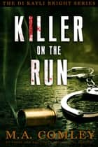 Killer on the Run ebook by M A Comley
