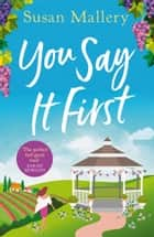 You Say It First (Happily Inc, Book 1) ebook by Susan Mallery