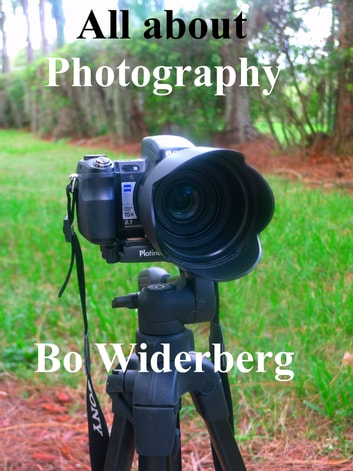 All About Photography ebook by Bo Widerberg
