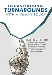 Organizational Turnarounds with a Human Touch ebook by Baldev Seekri