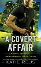 A Covert Affair ebook by Katie Reus