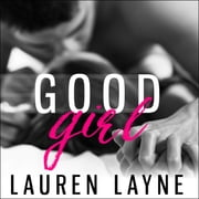 Good Girl audiobook by Lauren Layne