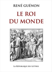 Le Roi du Monde ebook by René Guénon