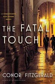 The Fatal Touch - A Commissario Alec Blume Novel ebook by Conor Fitzgerald
