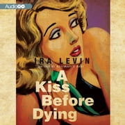 A Kiss Before Dying audiobook by Ira Levin