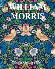 William Morris ebook by Arthur Clutton-Brock