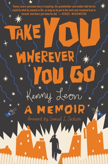 Take You Wherever You Go eBook by Kenny Leon