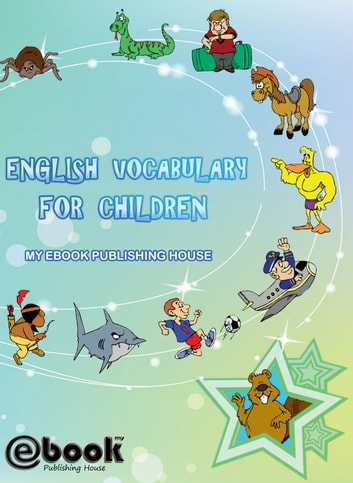 English Vocabulary for Children ebook by My Ebook Publishing House