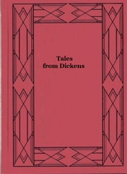 Tales from Dickens ebook by Hallie Erminie Rives,Charles Dickens