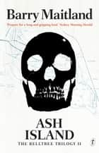 Ash Island - The Belltree Trilogy, Book Two ebook by Barry Maitland