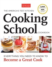 The America's Test Kitchen Cooking School Cookbook ebook by