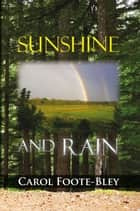 Sunshine and Rain ebook by Carol Foote-Bley