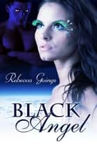 Black Angel ebook by Rebecca Goings
