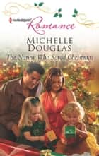 The Nanny Who Saved Christmas ebook by Michelle Douglas