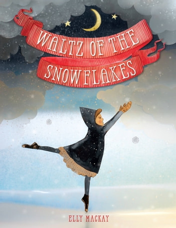 Waltz of the Snowflakes ebook by Elly MacKay
