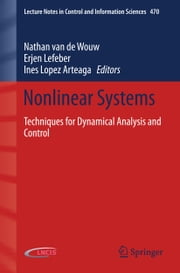 Nonlinear Systems - Techniques for Dynamical Analysis and Control ebook by Nathan van de Wouw,Erjen Lefeber,Ines Lopez Arteaga